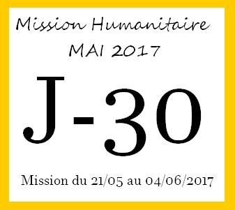 J-30 – Mission Humanitaire Mai 17